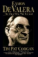 'De Valera: Long Fellow, Long Shadow' by Tim Pat Coogan